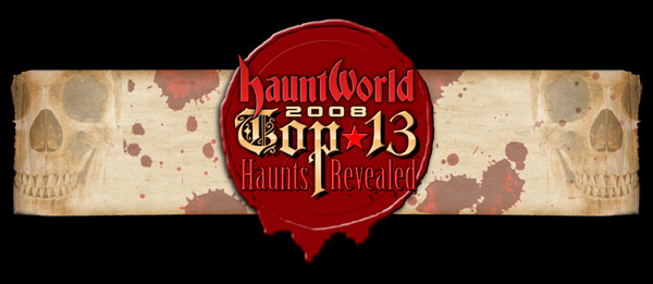 Hauntworlds 2008 Top 13 Haunted Attractions