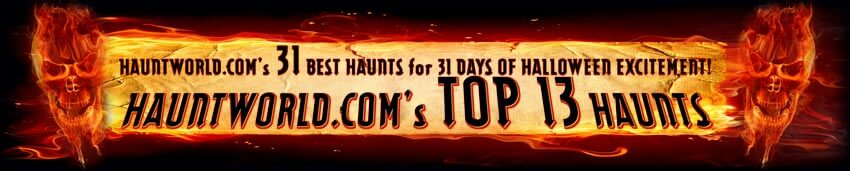 HAUNTWORLD TOP 13 HAUNTED HOUSES