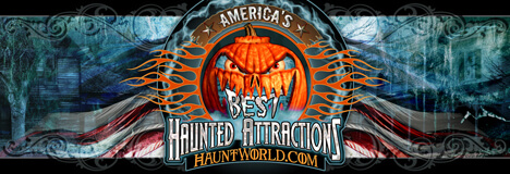 Hauntworld.com Presents America's Top 10 Scariest REAL Haunted Houses and Places To Visit
