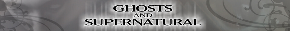 Ghosts And Supernatural