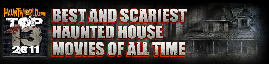 Top 13 Haunted House Movies